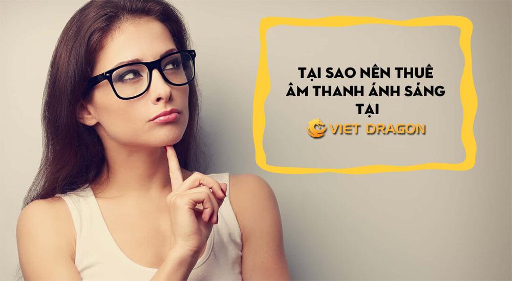 Tại sao nên thuê âm thanh ánh sáng tại Viet Dragon?